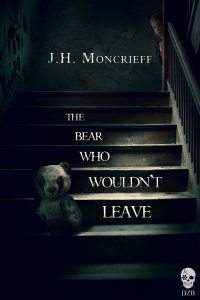The Bear Who Wouldn't Leave by J.H. Moncrieff