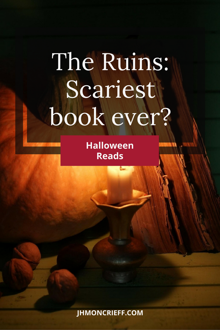 The Ruins by Scott Smith will scare the crap out of you.