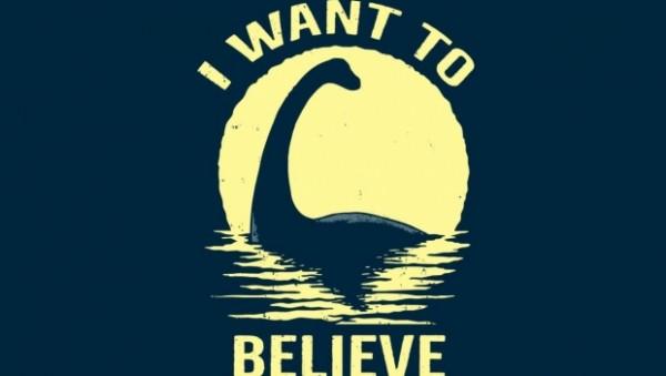 I believe in Nessie, Scotland's Loch Ness Monster.
