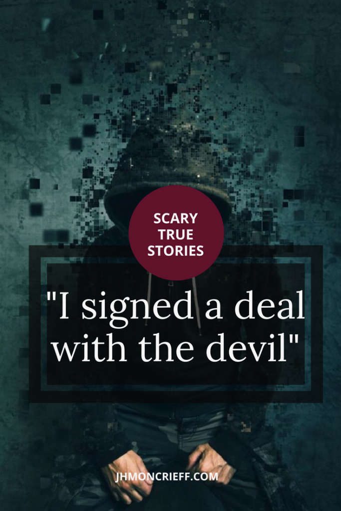 Signing a deal with the devil - J H  Moncrieff
