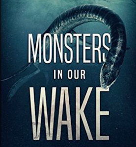 J.H. Moncrieff's best-selling thriller Monsters in Our Wake