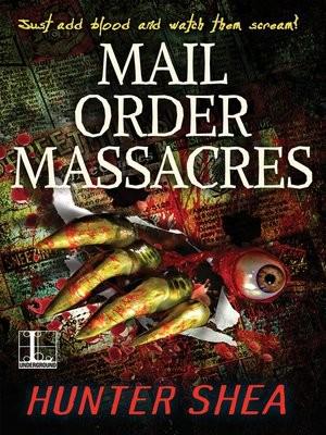 Hunter Shea's Mail Order Massacres