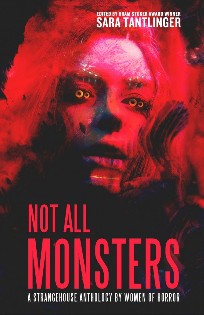 Not All Monsters all-female horror anthology